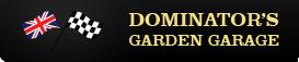Dominators Garden Garage